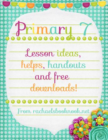 LDS Primary 7 Lesson Helps - Rachael's BookNook