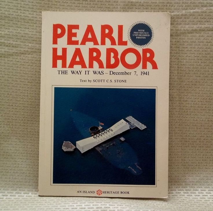 Pearl Harbor The Way It Was - December 7, 1941 Scott C.S. Stone Paperback Book