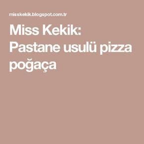 Miss Kekik: Pastane usulü pizza poğaça
