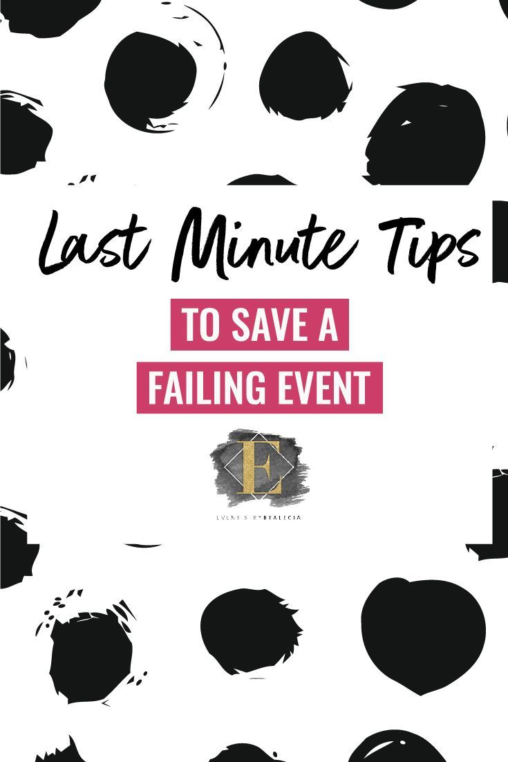 Last Minute Tips To Save A Failing Event