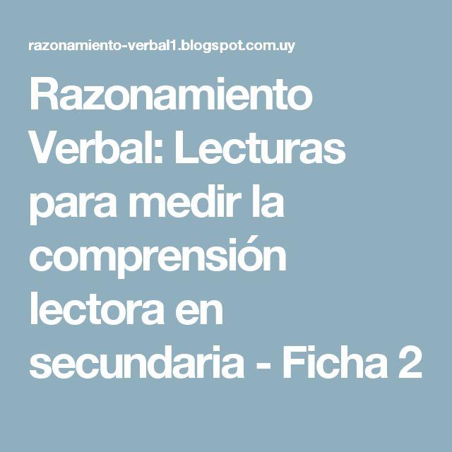 Razonamiento Verbal: Lecturas para medir la comprensión lectora en secundaria - Ficha 2