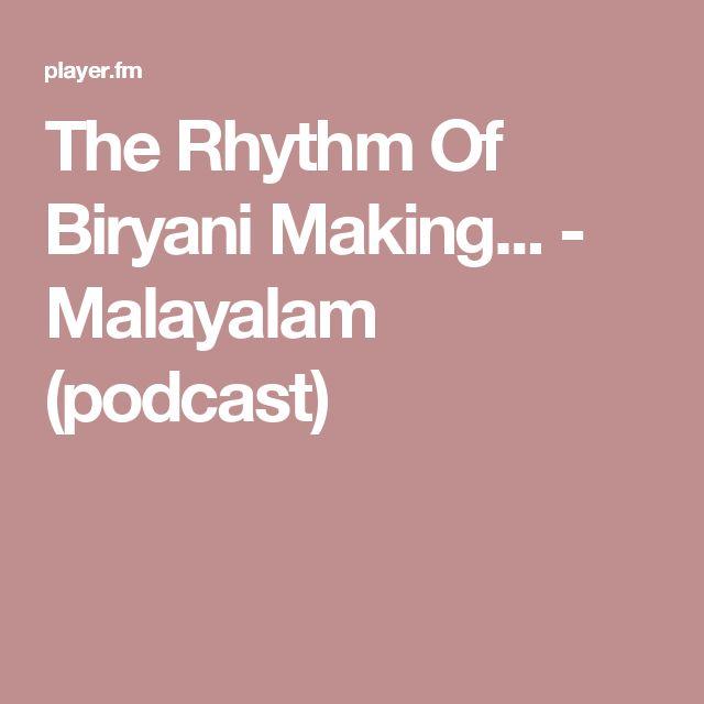 The Rhythm Of Biryani Making... - Malayalam (podcast)