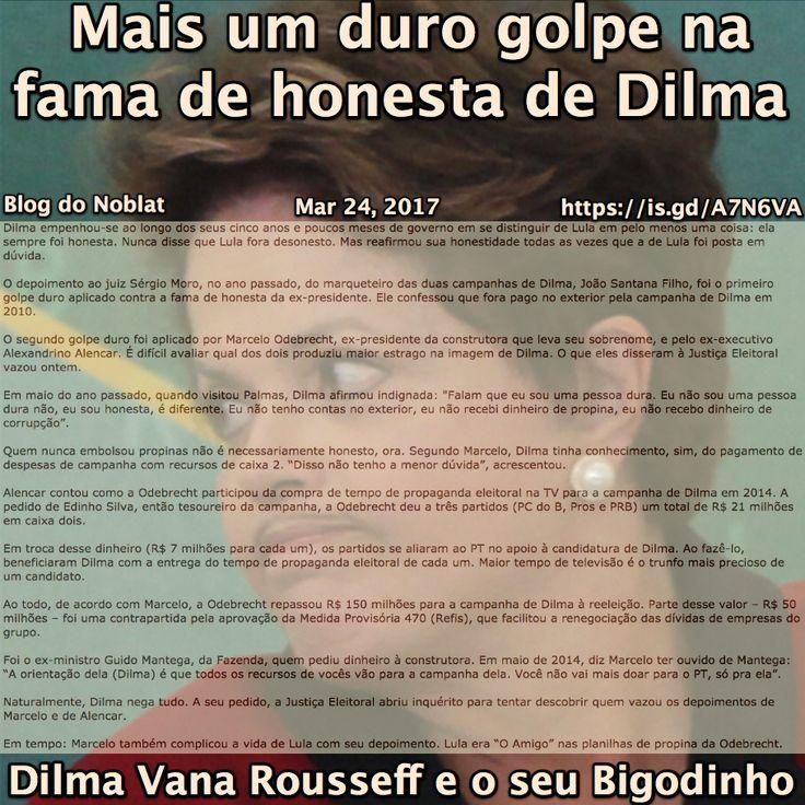 Mais um duro golpe na fama de honesta de Dilma [Blog do Noblat] http://noblat.oglobo.globo.com/meus-textos/noticia/2017/03/mais-um-duro-golpe-na-fama-de-honesta-de-dilma.html ②⓪①⑦ ⓪③ ②④