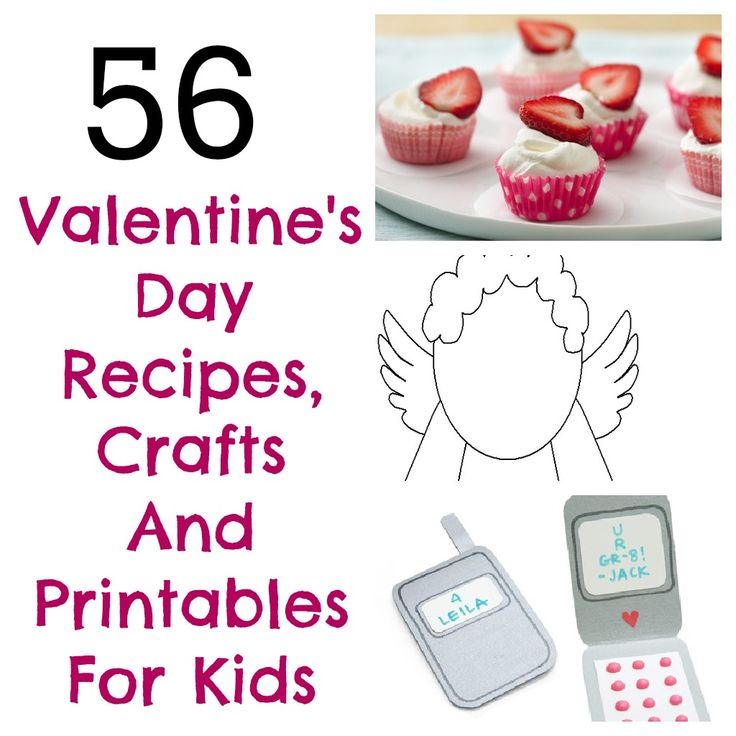56 Valentine's Day Recipes, Crafts and Printables for Kids