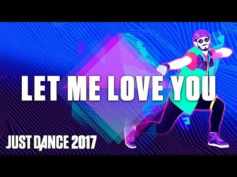 Just Dance 2017: Let Me Love You by DJ Snake Ft. Justin Bieber– Official Track Gameplay [US] - YouTube