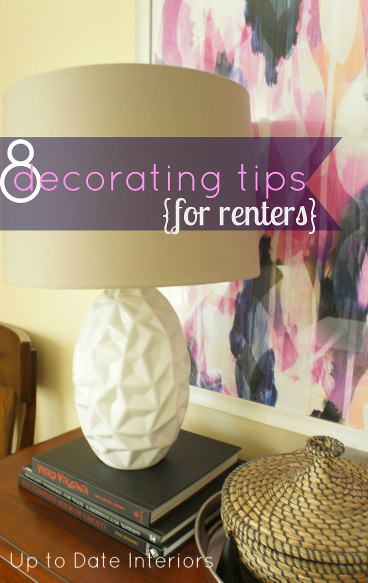 Eight Tips for Renters: Eight decorating ideas for renters or home owners. Easy tips that are family friendly and don't break the bank!