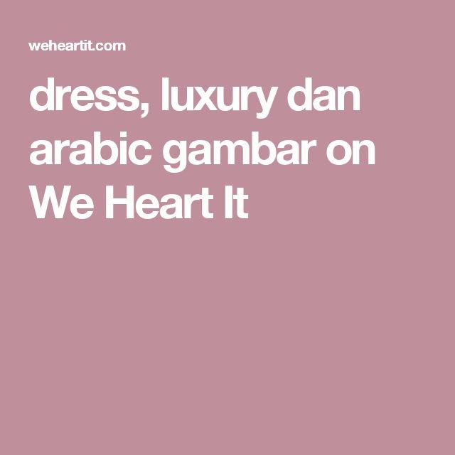 dress, luxury dan arabic gambar on We Heart It