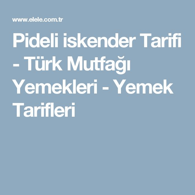 Pideli iskender Tarifi - Türk Mutfağı Yemekleri - Yemek Tarifleri