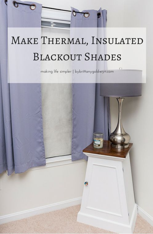 Learn how to make these easy and affordable thermal, insulated blackout shades. Keep the light AND the cold out!