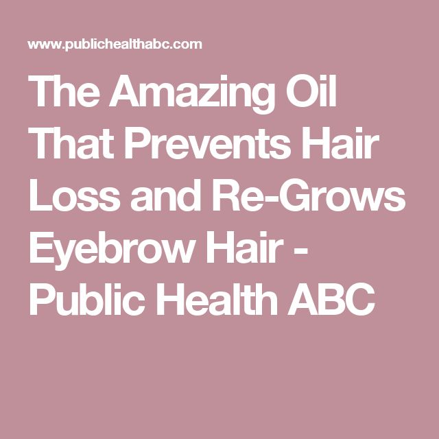 The Amazing Oil That Prevents Hair Loss and Re-Grows Eyebrow Hair - Public Health ABC