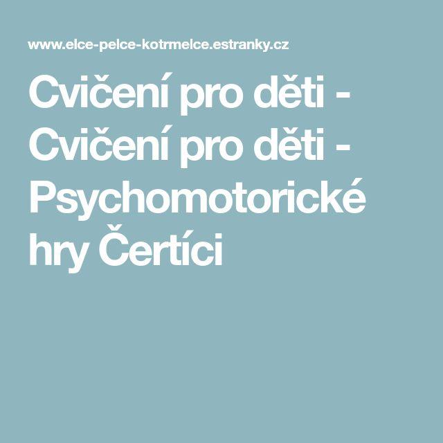 Cvičení pro děti - Cvičení pro děti - Psychomotorické hry Čertíci