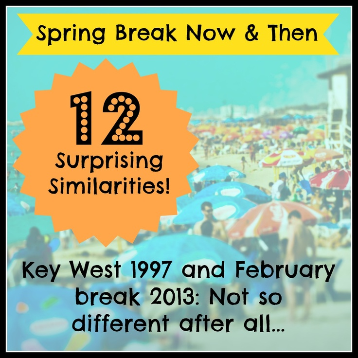 12 funny similarities between college spring break and spring break with my kids.