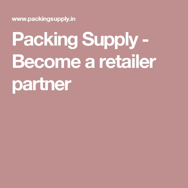Packing Supply - Become a retailer partner