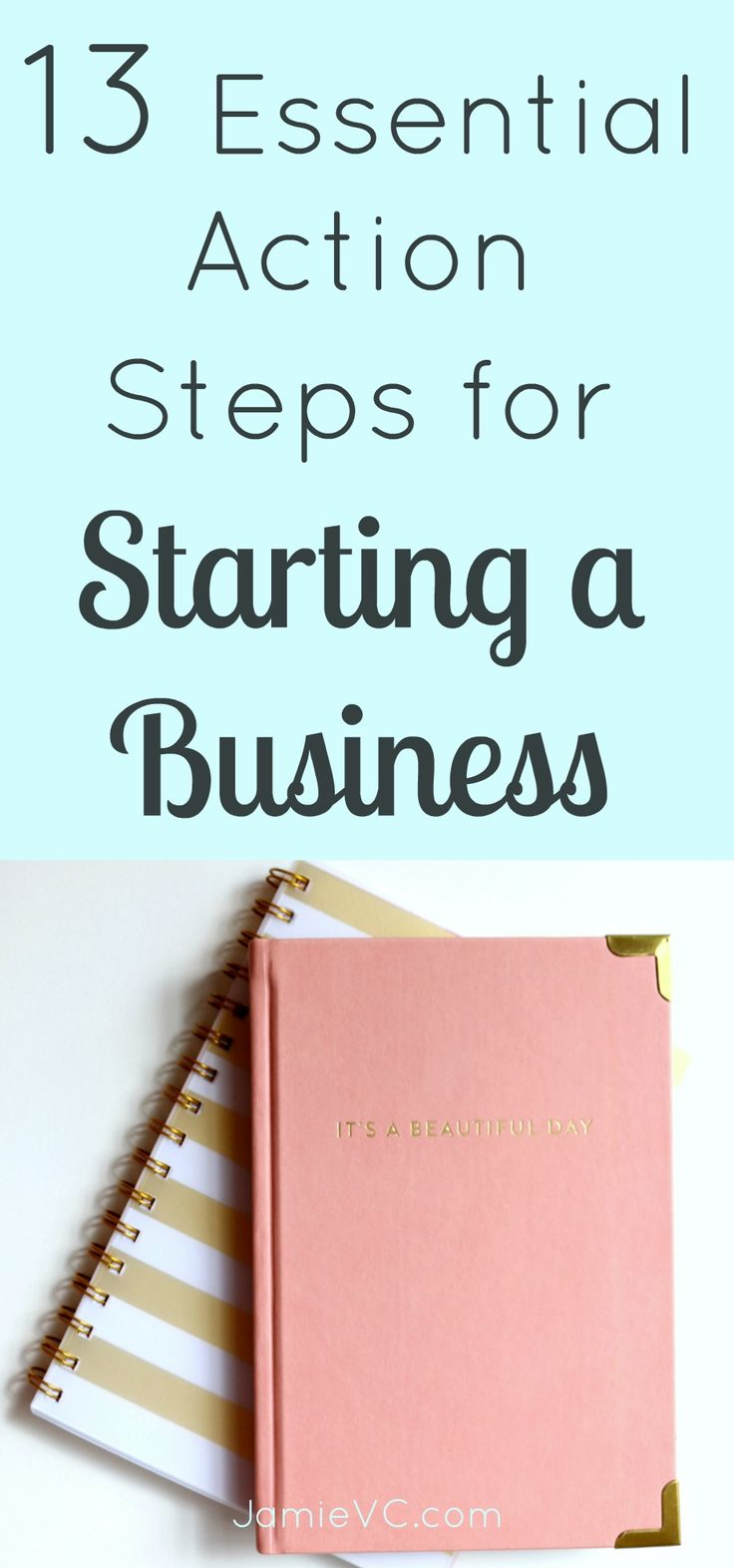 13 essential action steps for starting a business.   If you're starting a business, you need to do it right. Know what action items you must do and start your business on the path for success.  A free guide for all entrepreneurs and business owners
