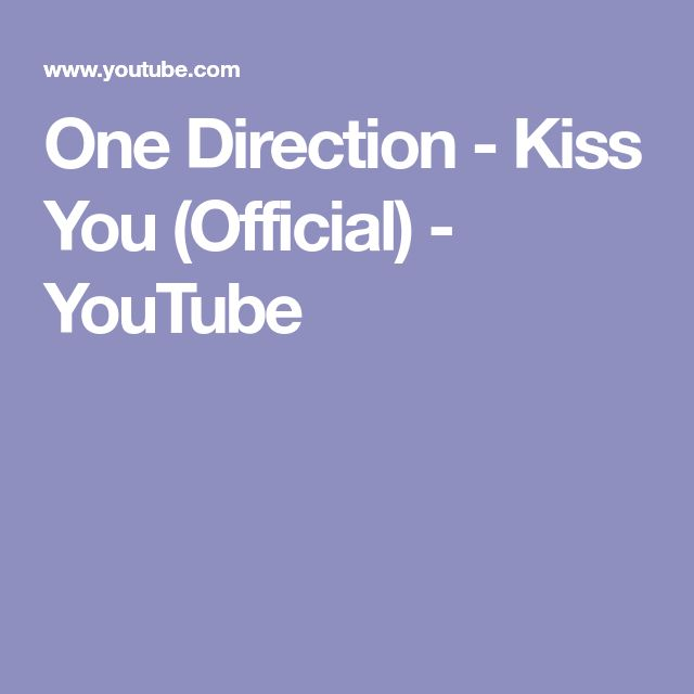 One Direction - Kiss You (Official) - YouTube