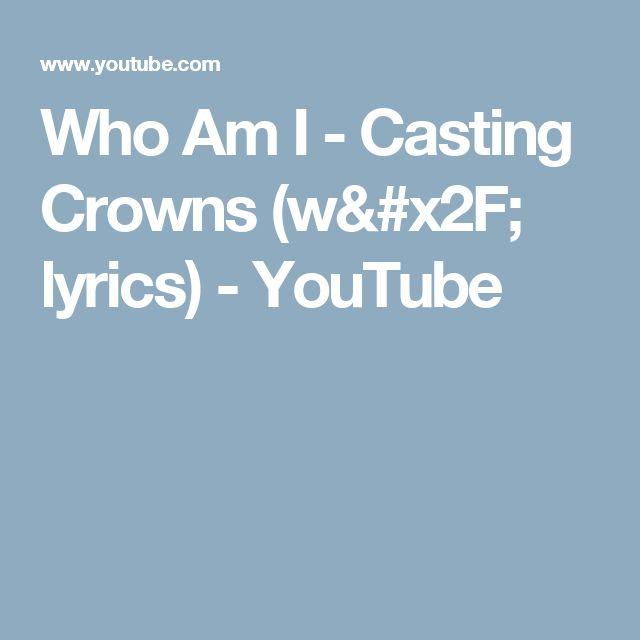 Who Am I - Casting Crowns (w/ lyrics) - YouTube