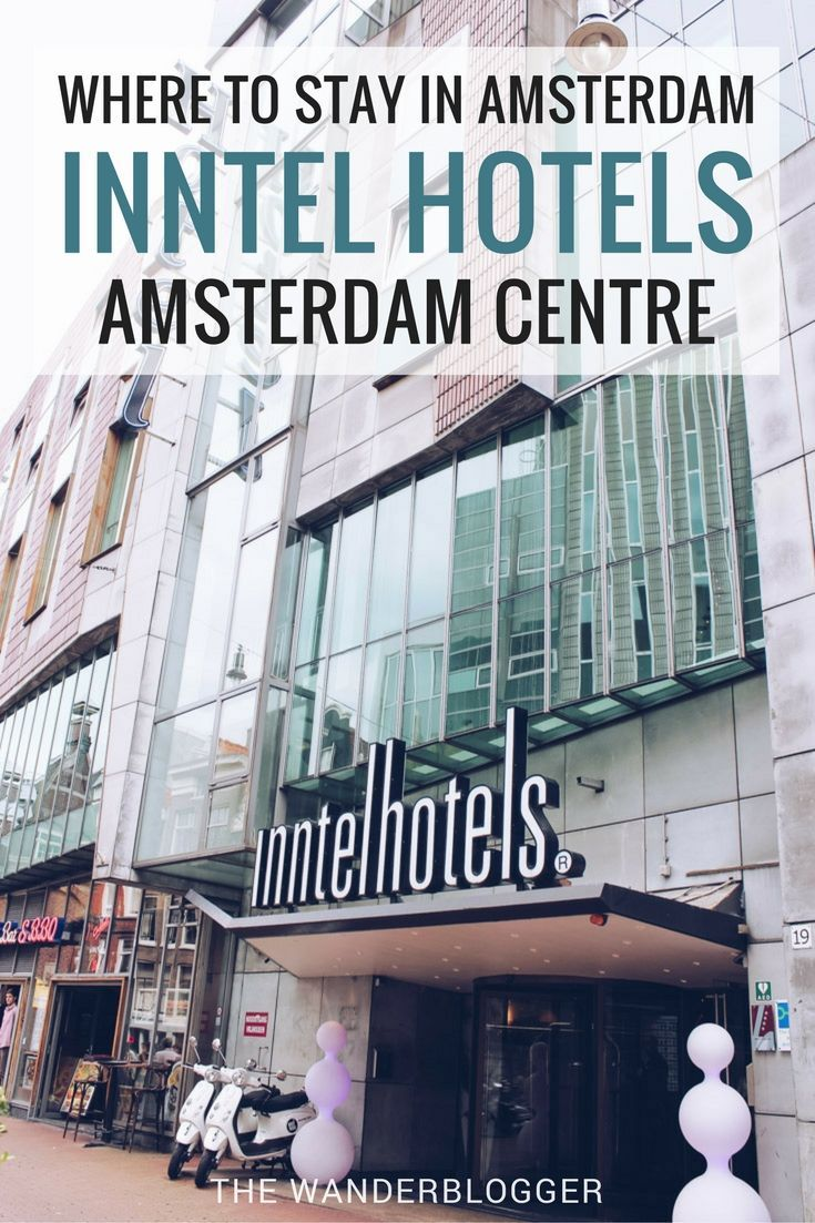 Where To Stay In Amsterdam: Inntel Hotels Amsterdam Centre