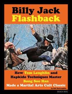New FREE e-book download from Black Belt Magazine website -- Billy Jack Flashback Billy Jack Flashback: How Tom Laughlin and Hapkido Techniques Master Bong Soo Han Made a Martial Arts Cult Classic! #blackbeltmagazine #martialarts #billyjack #tomlaughlin #martialartsmovies #hapkido #bongsoohan #freestuff #1970s #70smovies #retromovies