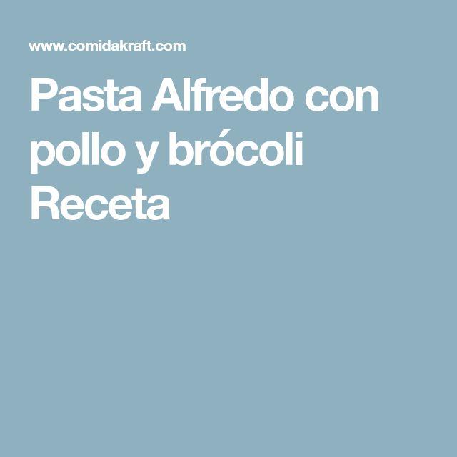 Pasta Alfredo con pollo y brócoli Receta
