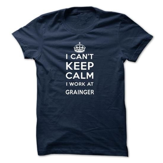 I Cant Keep Calm! I Work At Grainger - #boyfriend shirt #tshirt upcycle. LIMITED AVAILABILITY => https://www.sunfrog.com/LifeStyle/I-Cant-Keep-Calm-I-Work-At-Gr-NavyBlue.html?68278