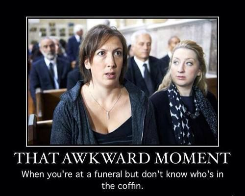 That awkward moment when . . .