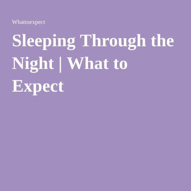 Sleeping Through the Night   What to Expect