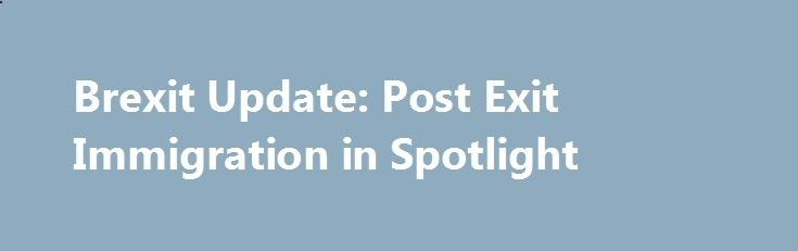 Brexit Update: Post Exit Immigration in Spotlight betiforexcom.live... Chancellor Calls for Transition Period for Immigration After Britain Leaves EU Brexit negotiations continue and with Prime Minister Theresa May on vacation, Chancellor Philip Hammond took it upon himself to call for a transition period for the United...The post Brexit Update: Post Exit Immigration in Spotlight appeared first on Forex.Info.The post Brexit Update: Post Exit Immigration in Spotlight appeared first on F...