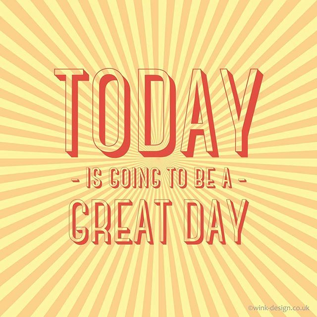 Today Is Going To Be A Great Day Mainly Because It S Friday And Tomorrow Is The Weekend Anyone Else H Great Day Quotes Inspirational Quotes Today Quotes