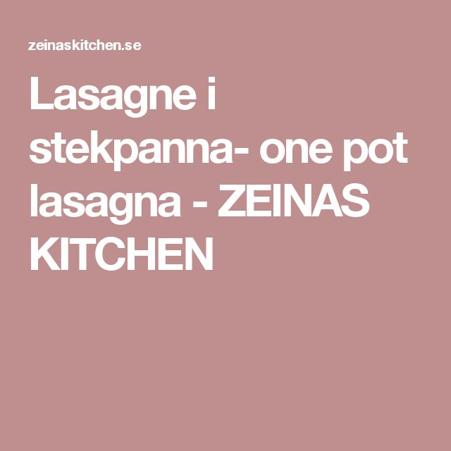 Lasagne i stekpanna- one pot lasagna - ZEINAS KITCHEN