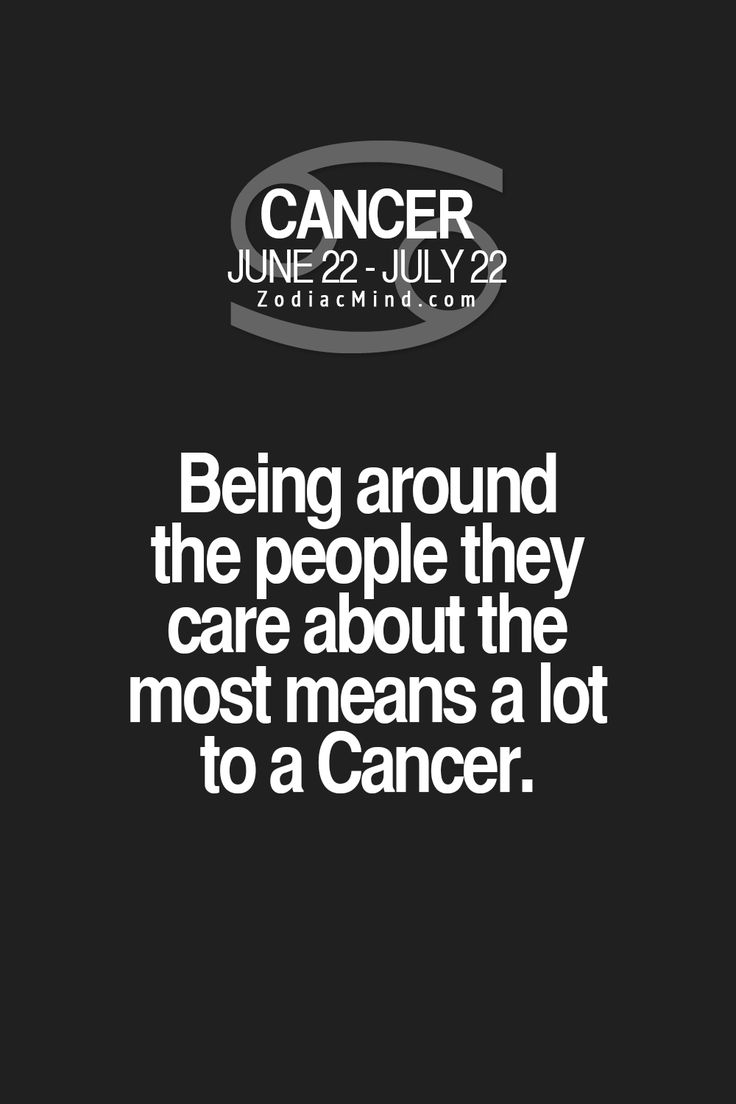 Cancer Zodiac Sign ♋being around the people they care about means a lot to them.