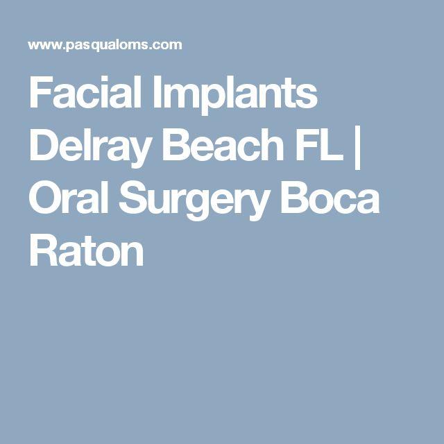 Facial Implants Delray Beach FL | Oral Surgery Boca Raton