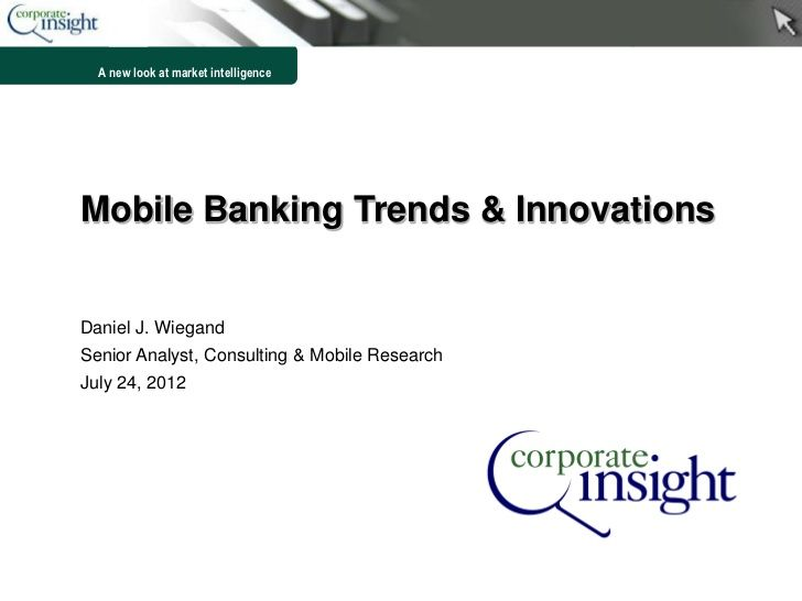 2012-mobile-banking-trends-innovations by Corporate Insight via Slideshare