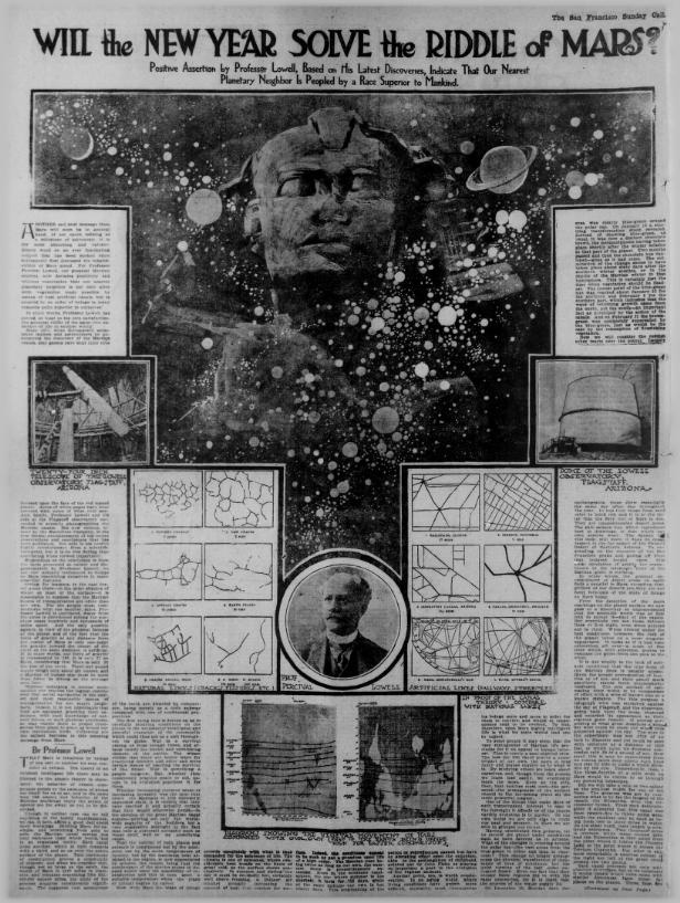 1907 Will the New Year Solve the Riddle of Mars? Positive Assertion by Professor Lowall, Based on the Latest Discoveries, Indicates That Our Nearest Planetary Neighbor is Peopled by a Race Superior to Mankind The San Francisco call. (San Francisco [Calif.]) 1895-1913, January 06, 1907, Page 6, Image 6