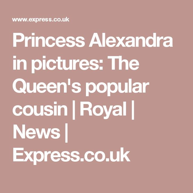 Princess Alexandra in pictures: The Queen's popular cousin  | Royal | News | Express.co.uk