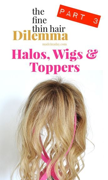 The Fine Thin Hair Dilemma #3! Halos Wigs & Toppers, Oh My!