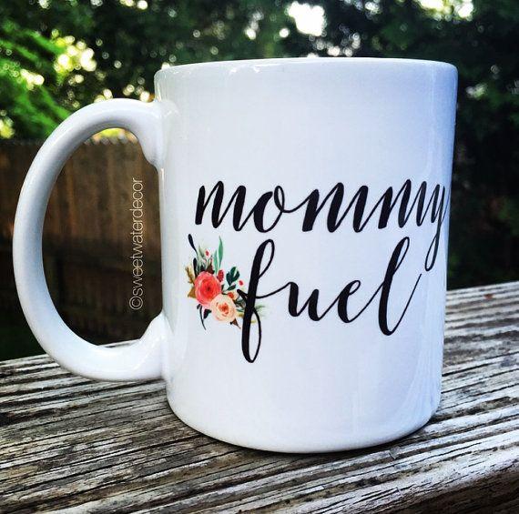 Mommy Fuel Coffee Mug Mom Mug Quote Coffee Mug by sweetwaterdecor