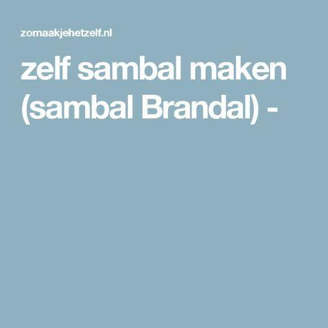zelf sambal maken (sambal Brandal) -