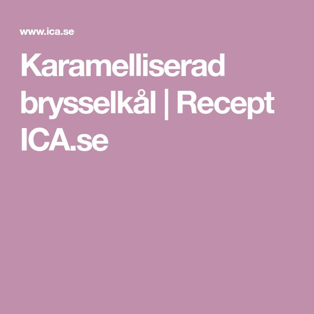 Karamelliserad brysselkål | Recept ICA.se