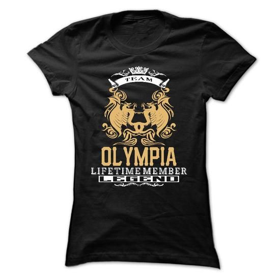 OLYMPIA . Team OLYMPIA Lifetime member Legend  - T Shir - #gift for girls #hostess gift. CLICK HERE => https://www.sunfrog.com/LifeStyle/OLYMPIA-Team-OLYMPIA-Lifetime-member-Legend--T-Shirt-Hoodie-Hoodies-YearName-Birthday-Ladies.html?68278