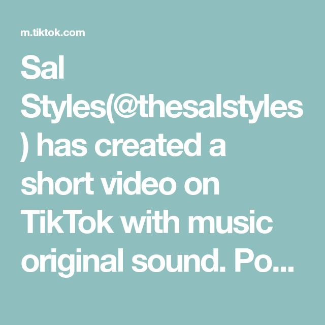 Sal Styles Thesalstyles Has Created A Short Video On Tiktok With Music Original Sound Pov When You And Your Best Friend I Am Awesome This Is Love Best Self