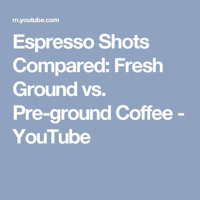 Espresso Shots Compared: Fresh Ground vs. Pre-ground Coffee - YouTube
