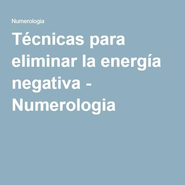 Técnicas para eliminar la energía negativa - Numerologia
