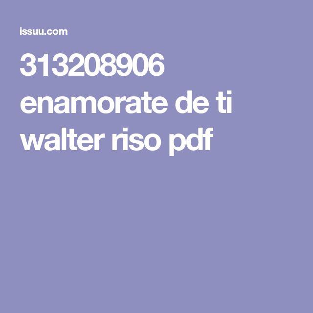 313208906 enamorate de ti walter riso pdf