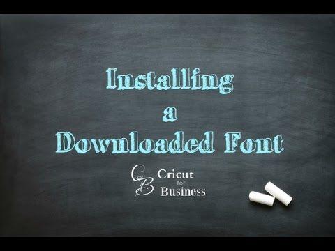 Installing a Downloaded Font PC - CricutforBusiness.com