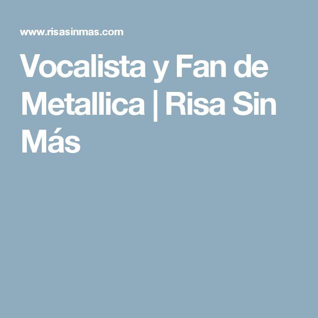 Vocalista y Fan de Metallica | Risa Sin Más