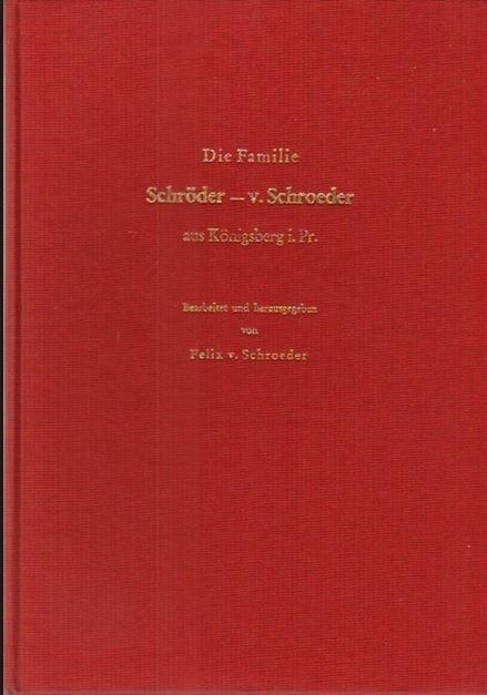 Die Familie Schröder - v. Schroeder aus Königsberg