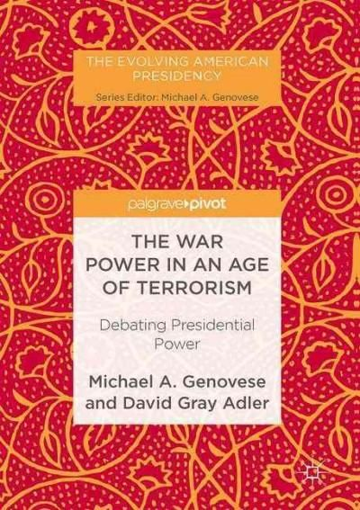 The War Power in an Age of Terrorism: Debating Presidential Power