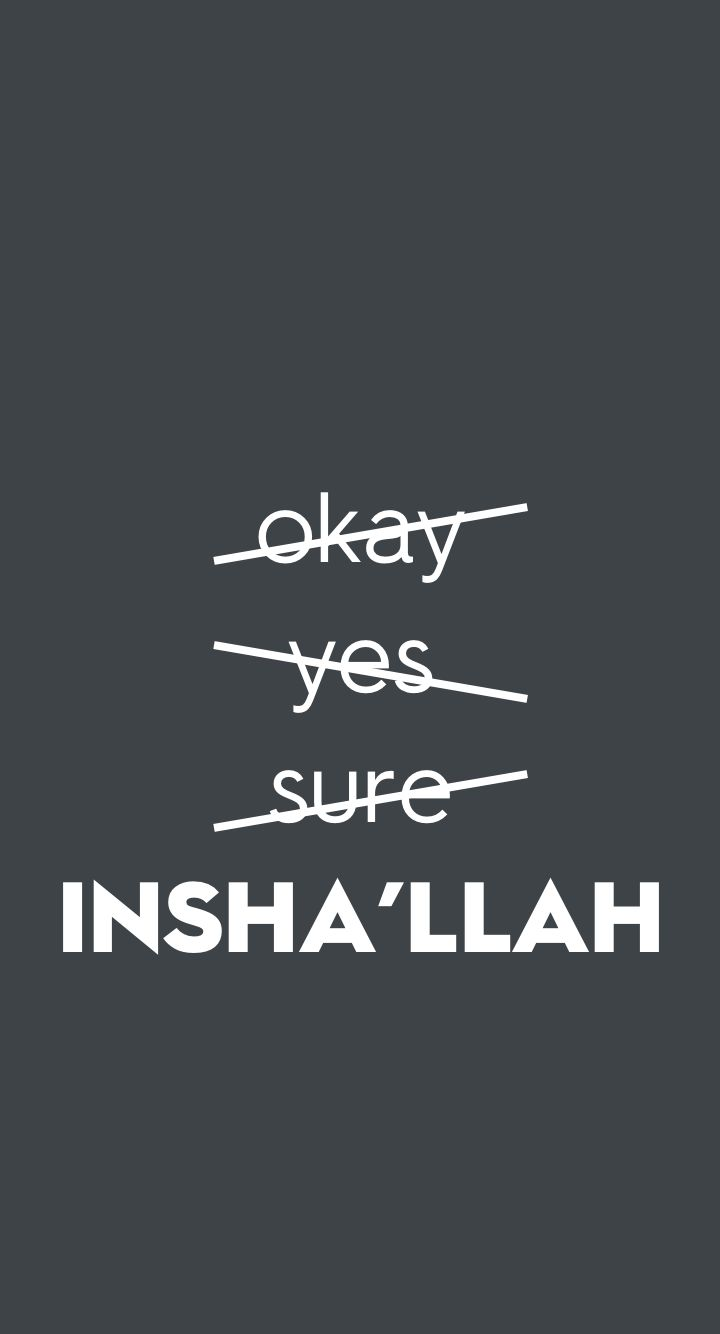 Islamic phone wallpaper Always say Insha'llah!! #inshallah #islamic #wallpaper #iphone #phonewallpaper #muslim #islam #word