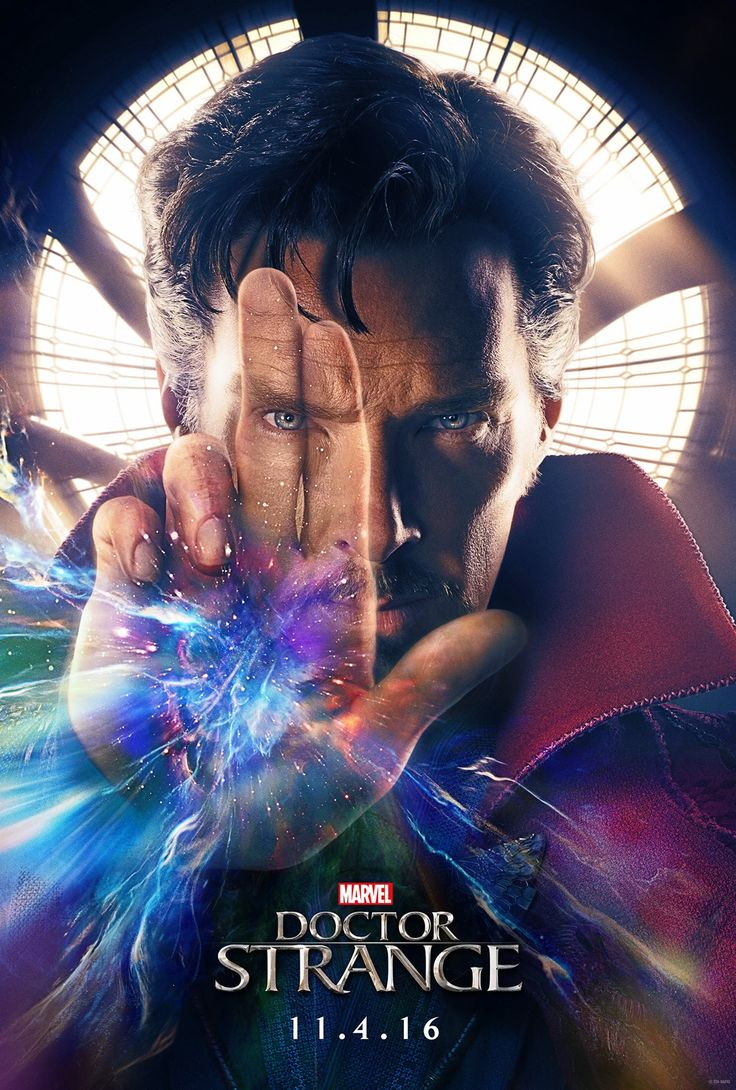 "Doctor Strange - 11/4/16 - ""A former neurosurgeon embarks on a journey of healing only to be drawn into the world of the mystic arts."""