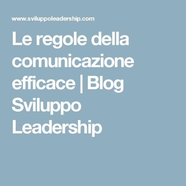 Le regole della comunicazione efficace   Blog Sviluppo Leadership